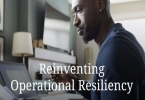 Reinventing Operational Resiliency